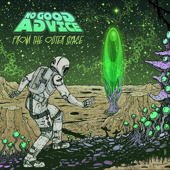 NO GOOD ADVICE- 'From The Outer Space'