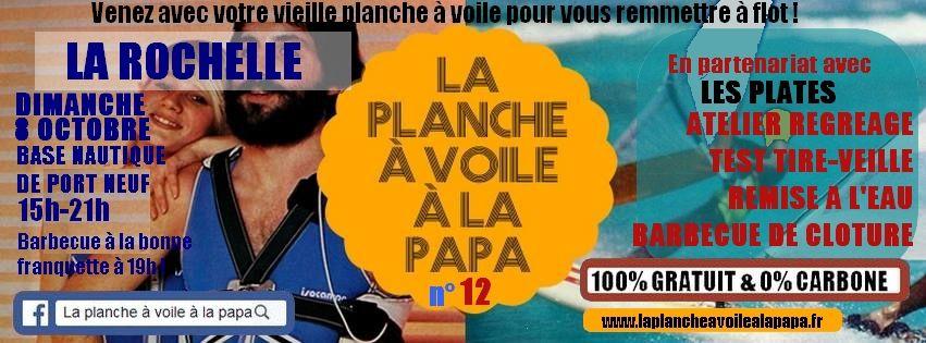 """Dimanche 8 octobre à partir de 15h : 12ème Session LA PLANCHE A VOILE A LA PAPA """" à LA ROCHELLE"""