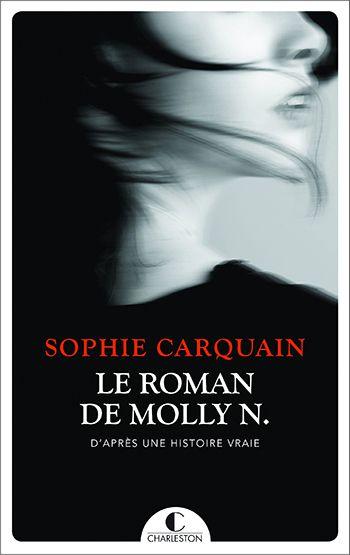 Le roman de Molly N - Sophie Carquain