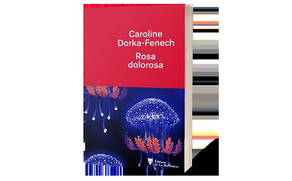 rainfolk s diaries Rosa dolorosa Caroline Dorka-Fenech