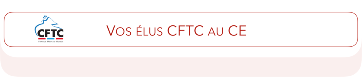 Vos élus CFTC au Comité d'entreprise de France Médias Monde