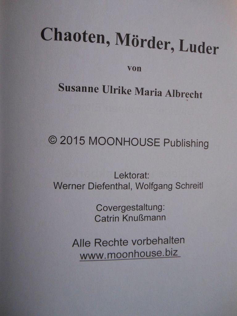 """Leseprobe """"Chaoten, Mörder, Luder"""" von Susanne Ulrike Maria Albrecht bei Moon House Publishing"""