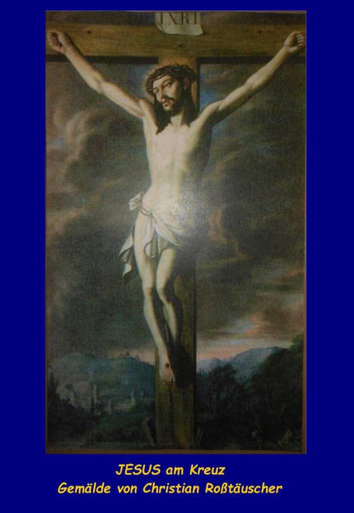 JESUS am Kreuz, Gemälde von Christian Roßtäuscher, Karlskirche Zweibrücken
