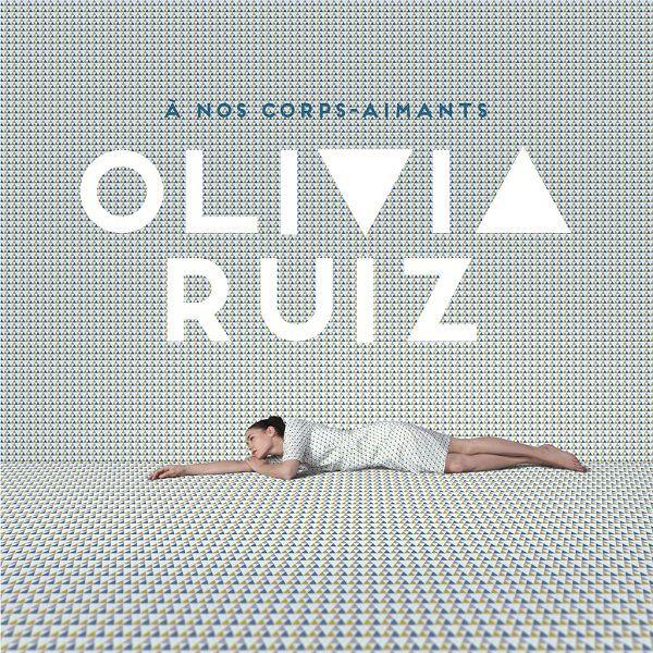 « A Nos Corps-Aimants » le fabuleux retour d'Olivia Ruiz !