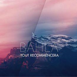 Découvrez le nouveau titre du groupe Bahla !