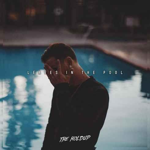 Découvrez sans plus attendre The Holdup et l'album « Leaves In The Pool » !