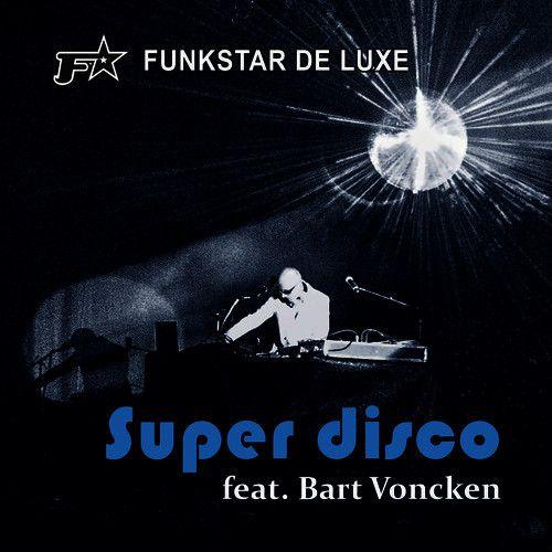 Funkstar De Luxe est de retour avec « Super Disco » !