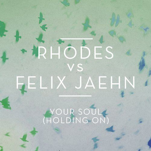 Rhodes Vs Felix Jaehn, la nouvelle sensation Tropical House avec « Your Soul » !
