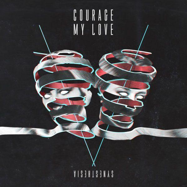 Découvrez le nouvel album du groupe Courage My Love !