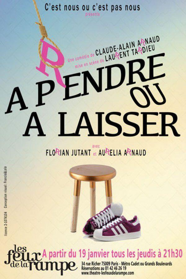 «  A Pendre Ou A Laisser » au Théâtre Les Feux De La Rampe, nous y étions !