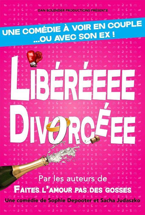 « Libéré(e) Divorcé(e) » au Théâtre BO Saint-Martin, nous y étions !