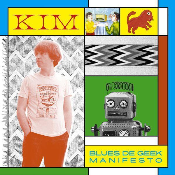 Nous avons écouté « Blues De Geek Manifesto » le nouvel album de KIM !