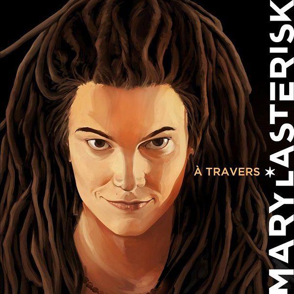 Rencontre avec la chanteuse Mary L*Asterisk !