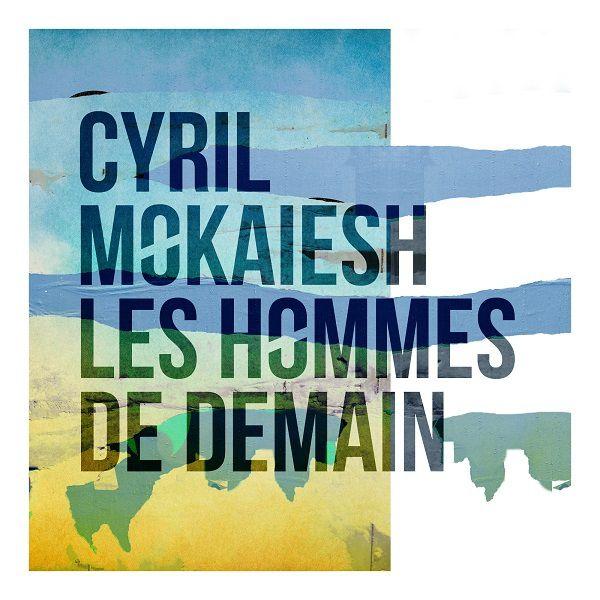 Le chanteur Cyril Mokaiesh en mode EP !