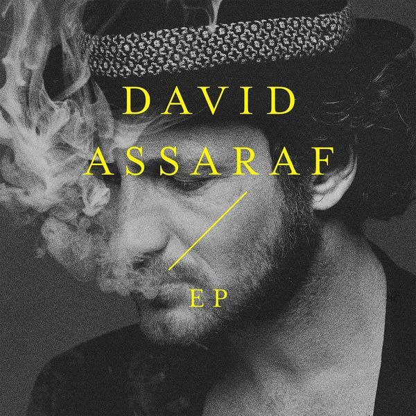 Le premier EP de David Assaraf est disponible !
