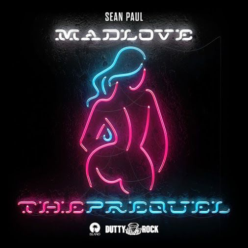 Sean Paul sort « Mad Love : The Prequel » !