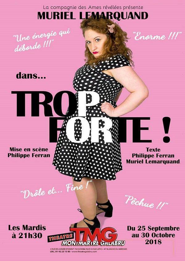 Rencontre avec Muriel Lemarquand afin d'en apprendre plus sur son premier one intitulé « Trop Forte ! ».