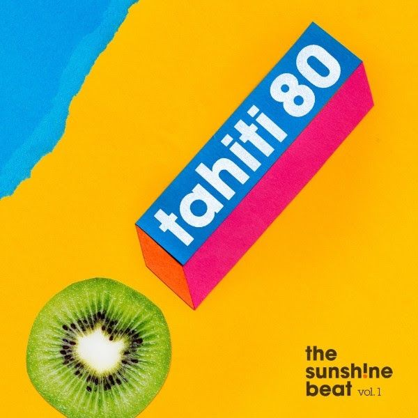 « The Sunsh!ne Beat, Vol.1 » de Tahiti 80 est LA bombe feel good du moment !