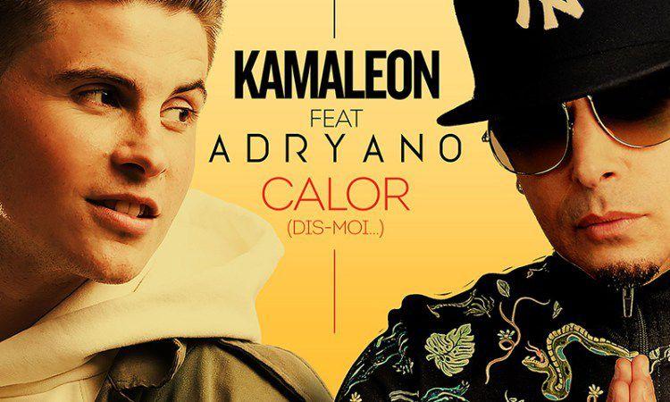 Kamaleon et Adryano s'associent sur « Calor » !