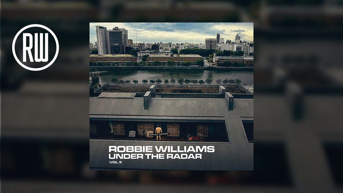 Robbie Williams étoffe sa collection « Under The Radar » !