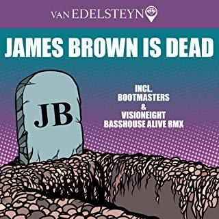 Van Edelsteyn redonne vie à l'hymne Techno « James Brown Is Dead » !