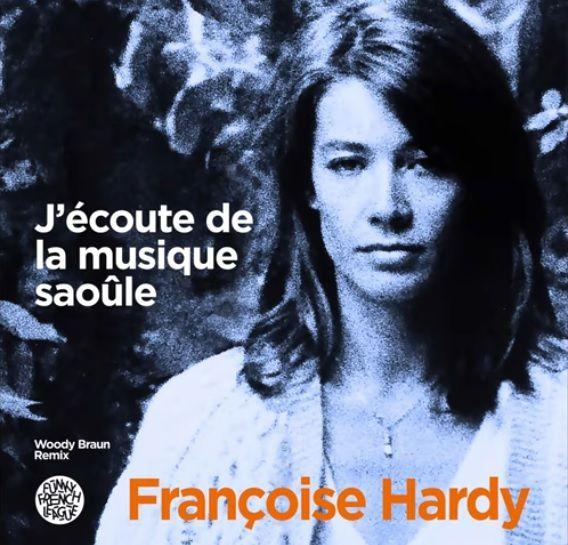 Découvrez le remix de « J'Ecoute De La Musique Saoûle » de Françoise Hardy par Woody Braun !