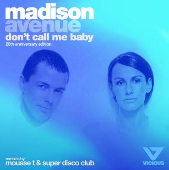 Madison Avenue fête les 20 ans de son tube « Don't Call Me Baby » !