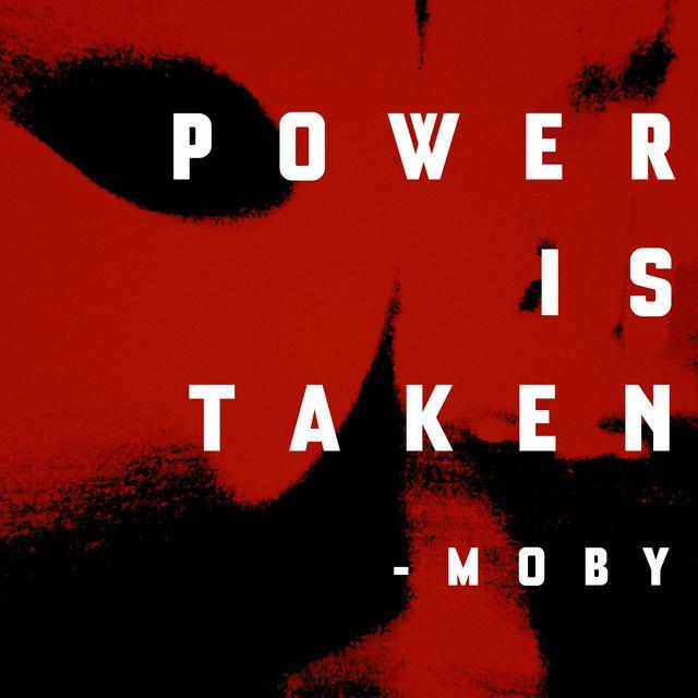 Moby est de retour avec « Power Is Taken » !