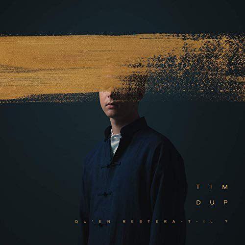 Nous avons écouté le nouvel album de Tim Dup !