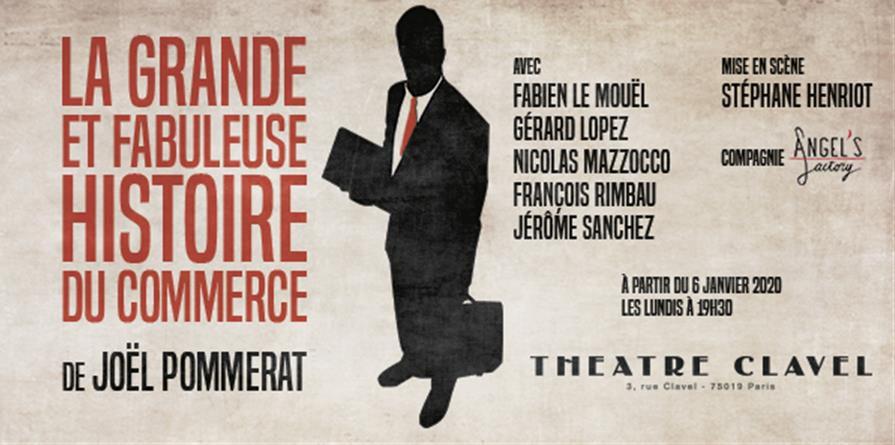 « La Grande Et Fabuleuse Histoire Du Commerce » au Théâtre Clavel, nous y étions !