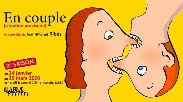 « En Couple (Situation Provisoire) » à A La Folie Théâtre, nous y étions !