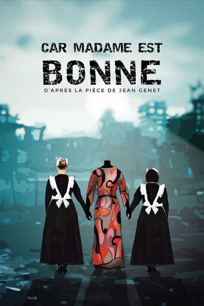 « Car Madame Est Bonne » à L'Essaïon Théâtre, nous y étions !