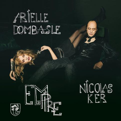 « Empire » le nouvel album d'Arielle Dombasle & Nicolas Ker sort le 19 juin !