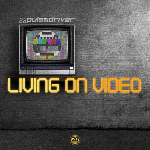 Pulsedriver reprend le mythique « Living On Video » !