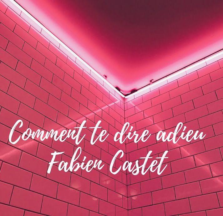 Fabien Castet démarre la promo de son nouvel album avec « Comment Te Dire Adieu » !