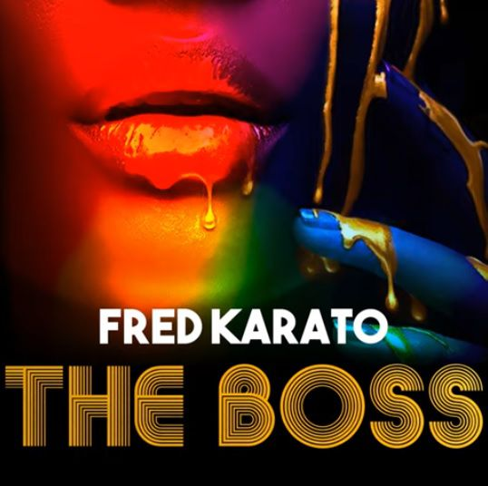 Fred Karato dégaine « The Boss » un pur hit dancefloor en puissance !