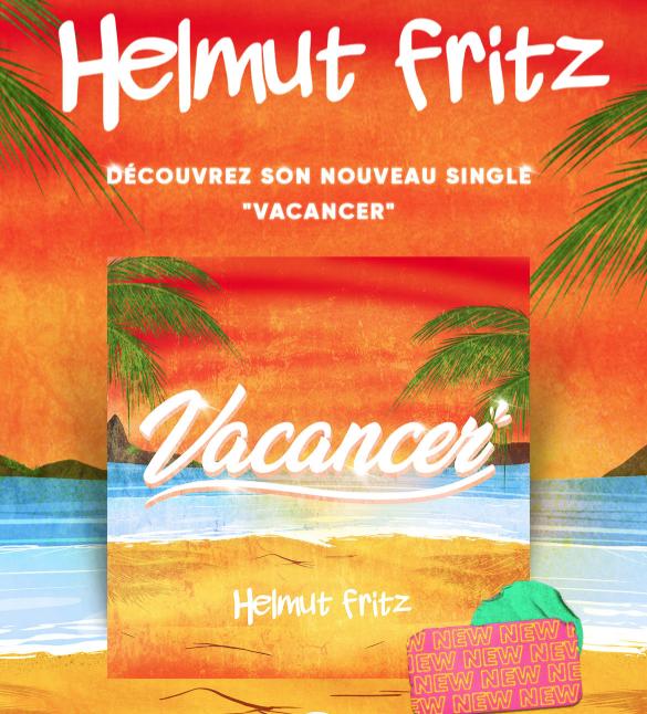 Helmut Fritz enchaîne avec « Vacancer » !