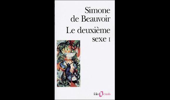 Deuxième Sexe: Simone de Beauvoir était une imbécile irresponsable et hypocrite.