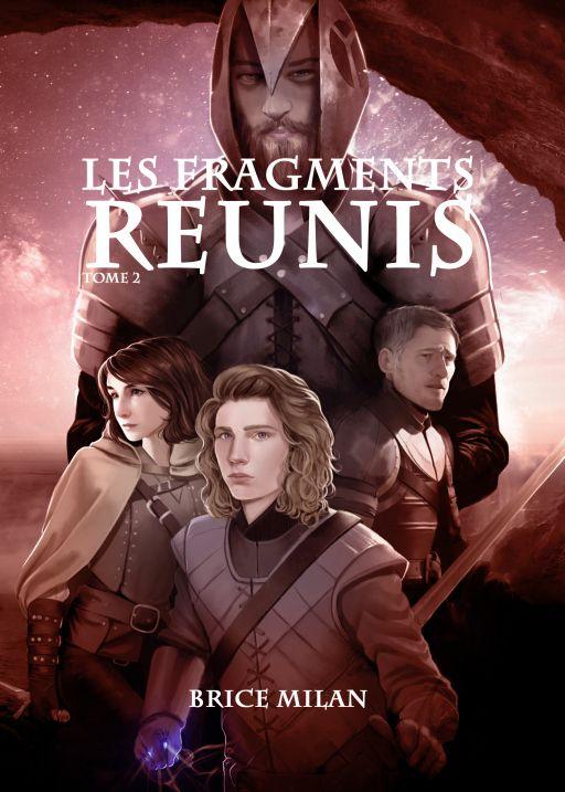 Les Fragments perdus, tome 2 : Les Fragments réunis de Brice Milan (2018)