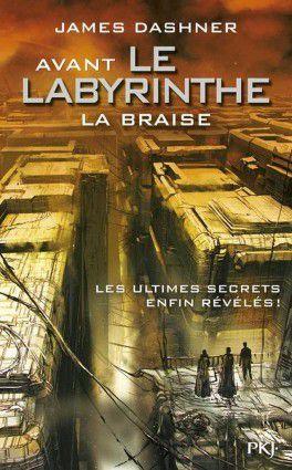 Avant le Labyrinthe : la Braise