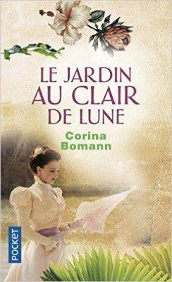 Le jardin au clair de lune, Corina Bomann