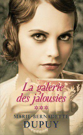 Les galeries de la jalousie - tome 3, Marie-Bernadette Dupuy