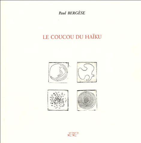 LE COUCOU DU HAIKU : Paul Bergèse