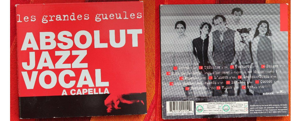 """My song(s) : """"Absolut Jazz Vocal A Capella"""" – Les Grandes Gueules - 2002"""