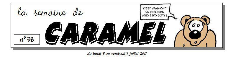 """""""La semaine de Caramel"""", dernier en date !"""