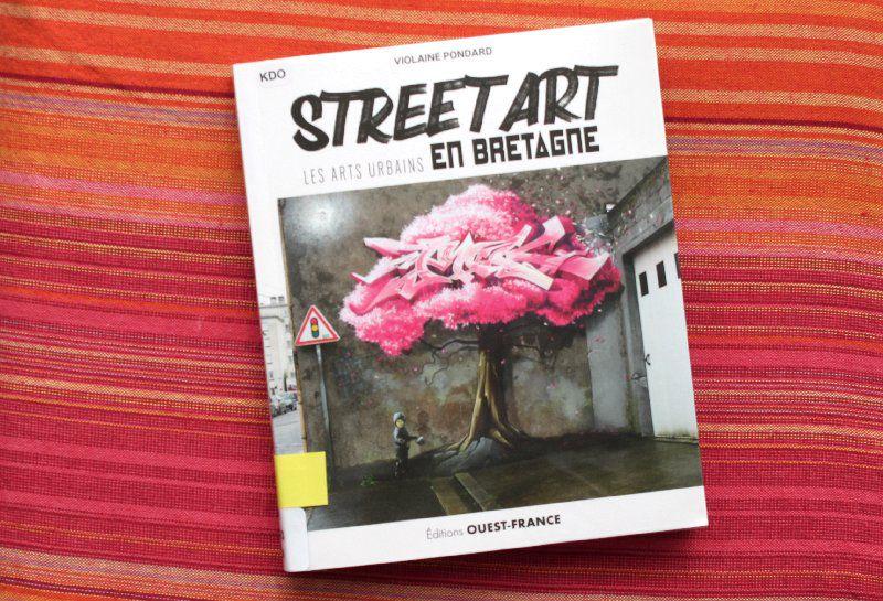 Street art, les arts urbains en Bretagne - Violaine Pondard