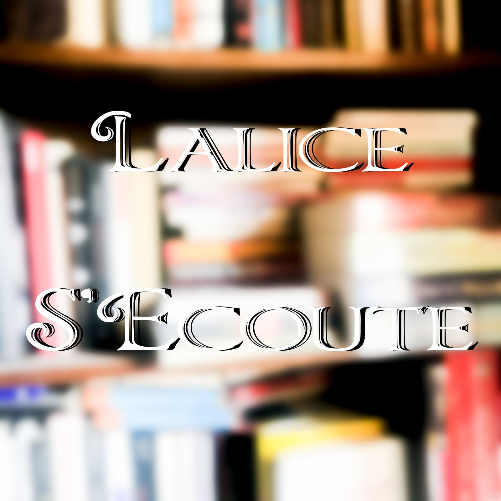 Lalice S'Ecoute (PODCAST)