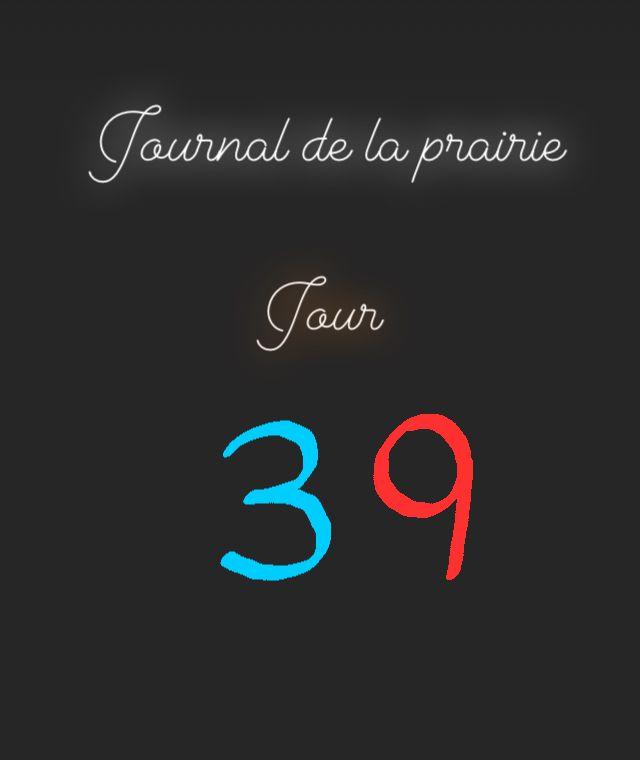 Journal de la prairie jour 39