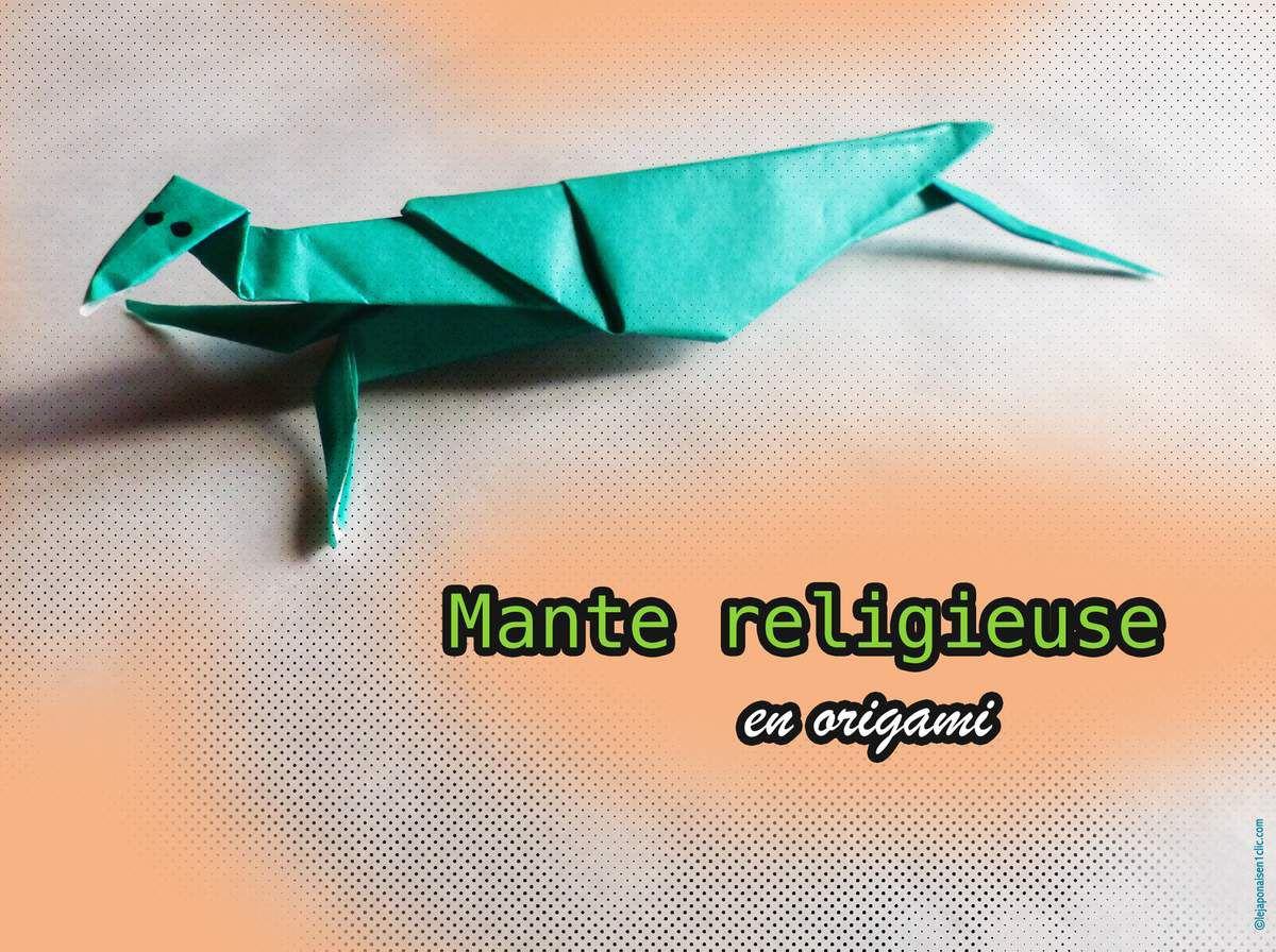 #mantereligieuse #origami #leblogdeippikicat #lejaponaisen1clic