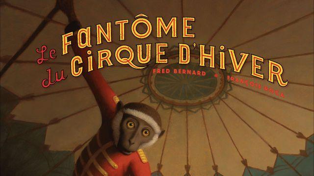 Le fantôme du cirque d'hiver - François Roca, Fred Bernard